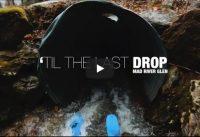 'Til The Last Drop - Mad River Glen